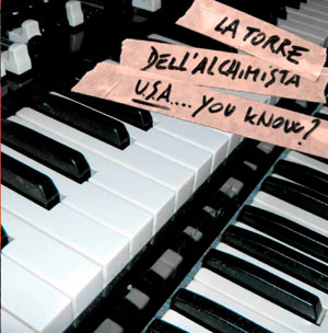 TORRE DELL'ALCHIMISTA, LA - USA ... YOU KNOW ? (CD)